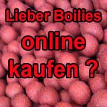 Lieber Boilies online kaufen?