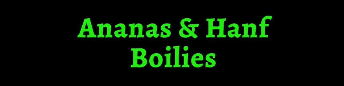 Anana Hanf Boilies